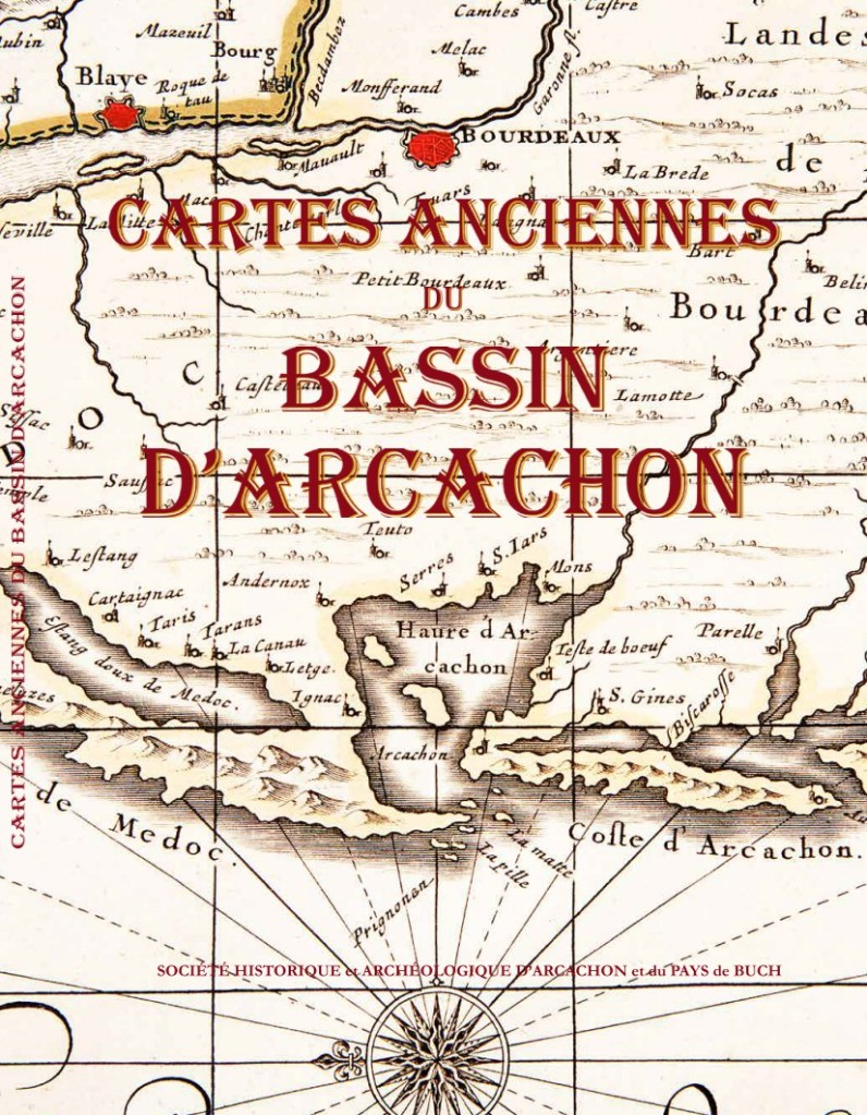 Cartes Anciennes Du Bassin Le Travail Colossal De La Shaapb
